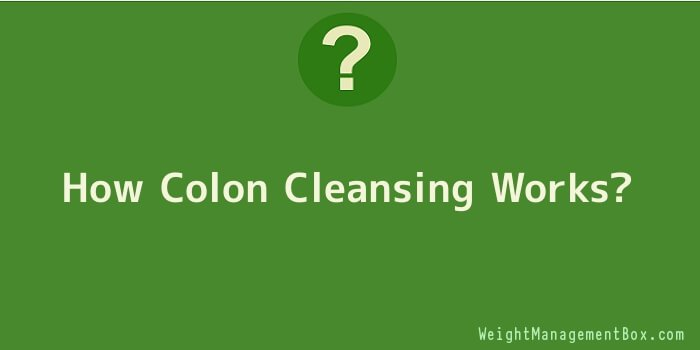How Colon Cleansing Works