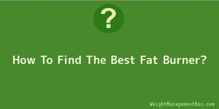 How To Find The Best Fat Burner