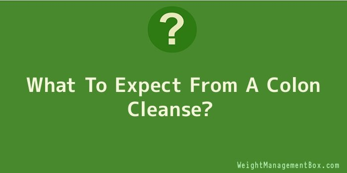 What To Expect From A Colon Cleanse