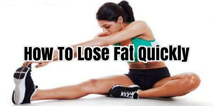 How To Lose Fat Quickly