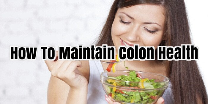 How To Maintain Colon Health